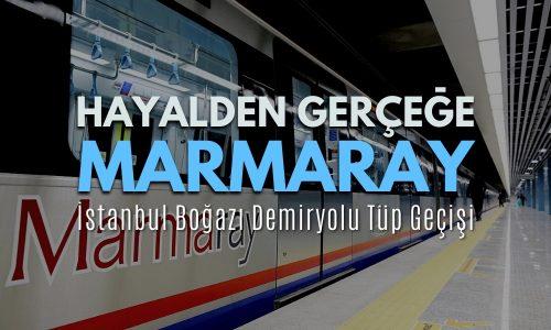 """HAYALDEN GERÇEĞE MARMARAY """"İstanbul Boğazı Demiryolu Tüp Geçişi"""""""